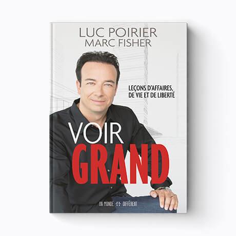 Livre Voir Grand de Luc Poirier et Marc Fisher